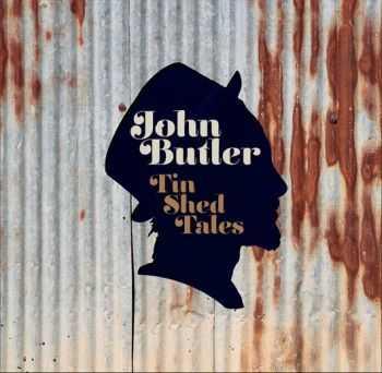 John Butler - Tin Shed Tales (2012)