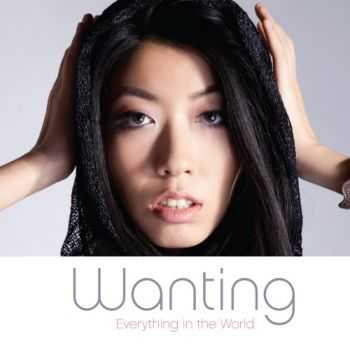 Wanting - Everything in the World (2012)