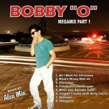 DJ Alex Mix - Bobby O Megamix Part1 (2011)