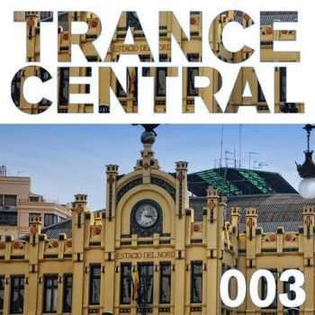 VA - Trance Central 003 (2012)