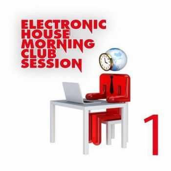 VA - Electronic House Morning Club Session Vol. 1 (2012)