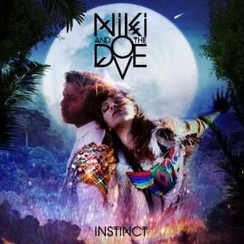 Niki & The Dove - Instinct (Deluxe Version) (2012)