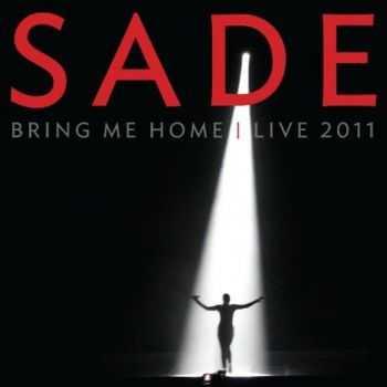 Sade - Bring Me Home - Live 2011 (2012)