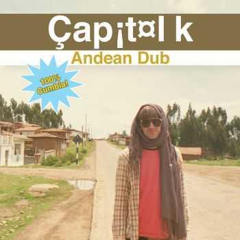 Capitol K - Andean Dub (2012)