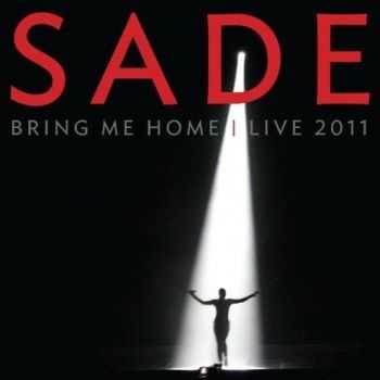 Sade - Bring Me Home - Live 2011 (DVD/CD) (2012)