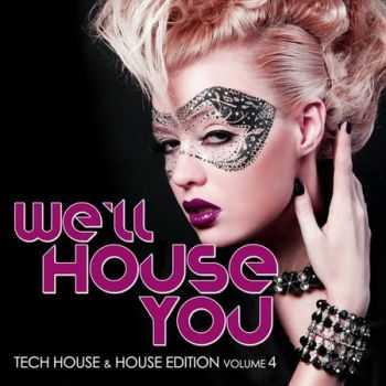 VA - We'll House You: Tech House & House Edition Vol.4 (2012)