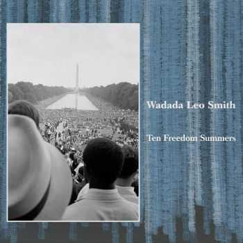 Wadada Leo Smith - Ten Freedom Summers (2012)