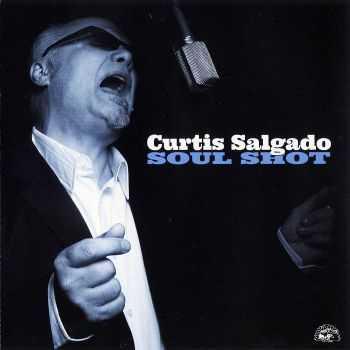 Curtis Salgado - Soul Shot (2012) HQ