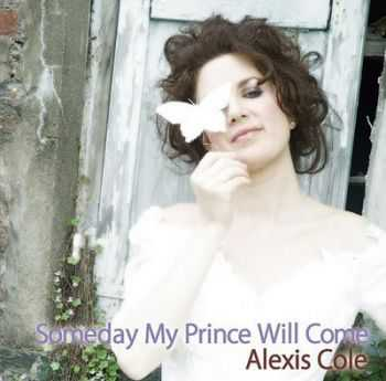 Alexis Cole - Someday My Prince Will Come (2010)
