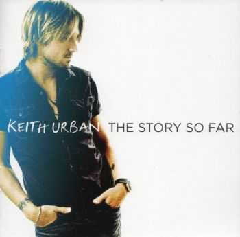 Keith Urban - The Story So Far (2012)