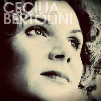 Cecilia Bertolini - Gotta Do It (2012)