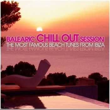 VA - Balearic Chill Out Session: The Most Famous Beach Tunes From Ibiza (2012)