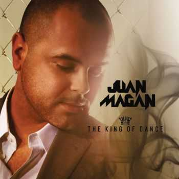 Juan Magan - The King of Dance (2012)