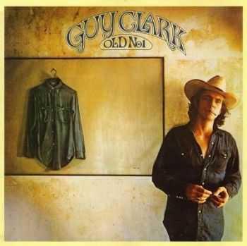 Guy Clark - Old No.1 (1975)