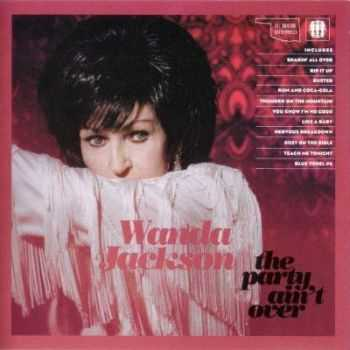 Wanda Jackson - The Party Ain't Over (2011)