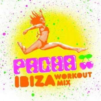 VA - Pacha Ibiza Workout Mix (2012)