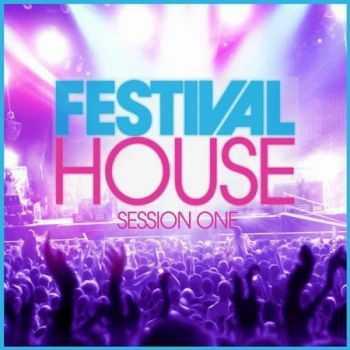 VA - Festival House Session 1 (2012)