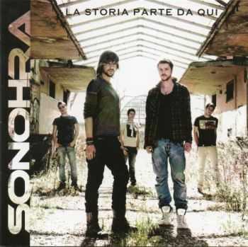Sonohra - La Storia Parte Da Qui (2012)