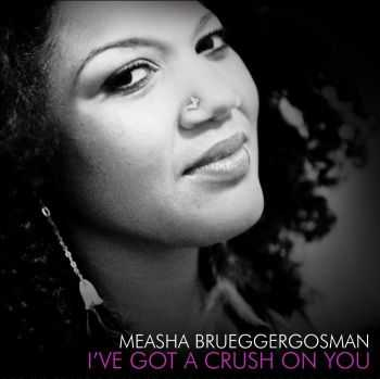 Measha Brueggergosman - Ive Got A Crush On You (2012)