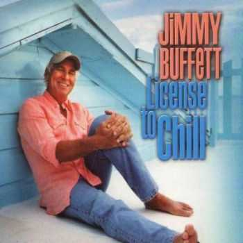 Jimmy Buffett - License To Chill (2004)