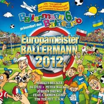 VA - Ballermann 6 Balneario Europameister Ballermann (2012)
