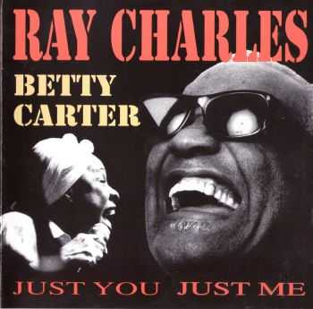 Ray Charles & Betty Carter - Just You, Just Me (1991) HQ