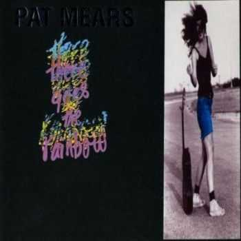 Pat Mears - There Goes The Rainbow (1991)