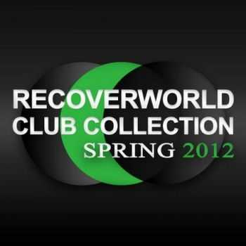 VA - Recoverworld Club Collection Spring 2012 (2012)