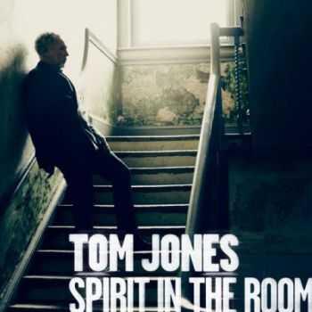 Tom Jones – Spirit in the Room (2012)