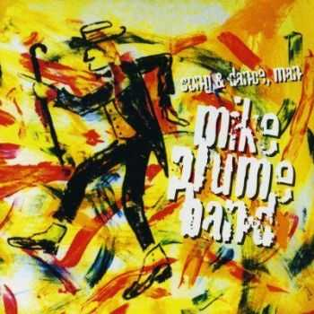 Mike Plume Band - Song & Dance, Man (1999)