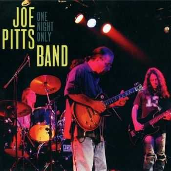 The Joe Pitts Band - One Night Only (Live) (2008) (Lossless)