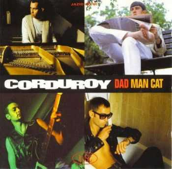 Corduroy - Dad Man Cat (1992)
