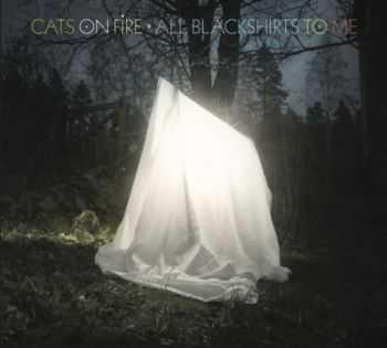 Cats On Fire - All Blackshirts To Me (2012)