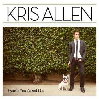 Kris Allen - Thank You Camellia (Deluxe Version) (2012)