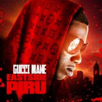 Gucci Mane - Eastside Piru (2012)