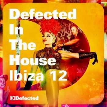 VA - Defected In The House Ibiza '12 (Mixed By Simon Dunmore) (2012)