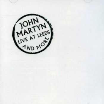 John Martyn - Live At Leeds (1976)