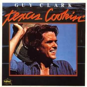 Guy Clark - Texas Cookin (1976)