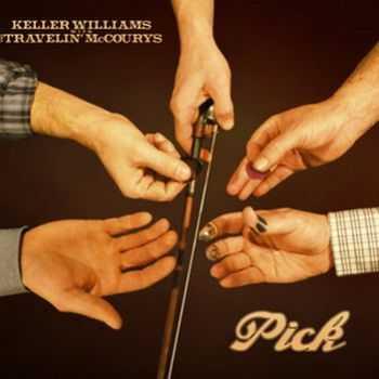 Keller Williams & The Travelin McCourys - Pick (2012)