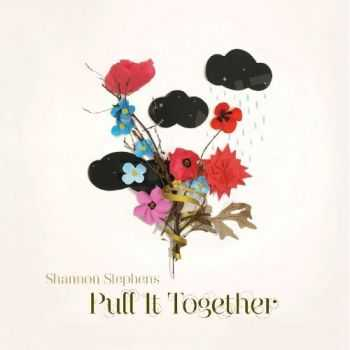 Shannon Stephens - Pull It Together (2012)