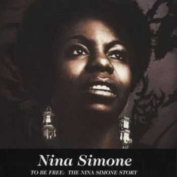 Nina Simone - I To Be Free: The Nina Simone Story (2006)