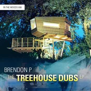 Brendon P - The Treehouse Dubs EP (2012)