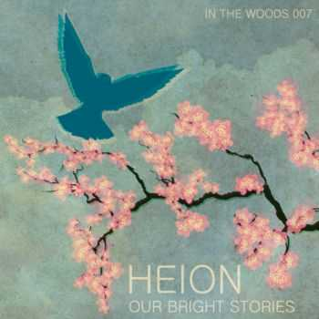 Heion - Our Bright Stories EP (2012)