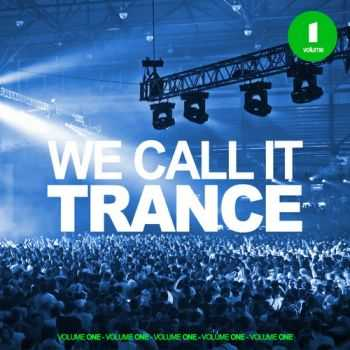 VA - We Call It Trance Vol 1 (2012)