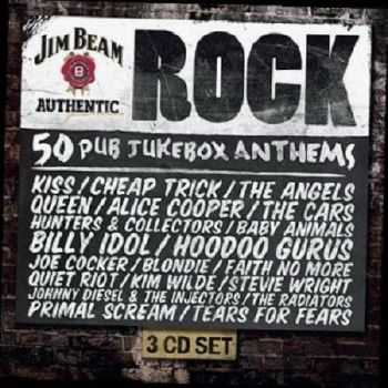 Jim Beam Authentic Rock. 50 Pub Jukebox Anthems (2012)