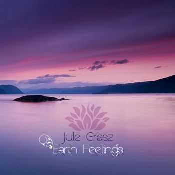 Jule Grasz - Earth Feelings (2012)