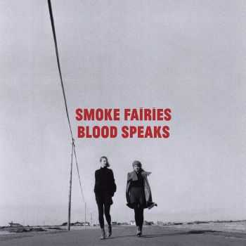 Smoke Fairies - Blood Speaks (Special Edition) (2012)