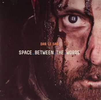 Dan Le Sac - Space Between The Words (2012)