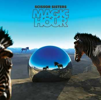 Scissor Sisters - Magic Hour (Deluxe Edition) (2012)