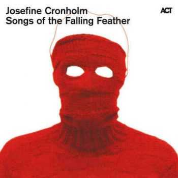 Josefine Cronholm - Songs of the Falling Feather (2010)